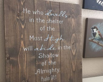 Rustic Wooden Sign- Psalm 91:1 He who Dwells in the Shelter of the Most High.