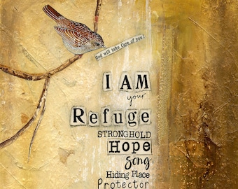 A4 Fine Art Print of 'God will take care of you / I AM your Refuge' from an original Mixed Media painting by Karen Lindsay - Encouragement