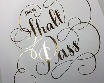 GOLD FOIL calligraphy print this too shall pass modern calligraphy gold foil art inspirational quotes home decor black white