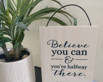 Motivational sign. Wood sign. Home decor. Wall decor. Inspirational quote. Uplifting quote. Uplifting sign. Happy quote. Desk decor. Office.