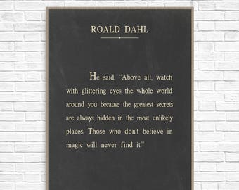 Large 24x36 Roald Dahl Art Print, Roald Dahl Quote, Roald Dahl Poster, Watch with glittering eyes the whole world around you