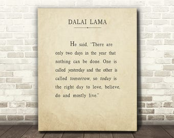 Dalai Lama, Today Is The Right Day, Canvas Gallery Wrap, Dalai Lama Quote, Dalai Lama Canvas Gallery Wrap Wall Decor, Inspirational Art
