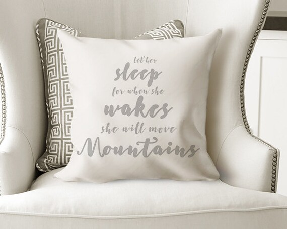 Let Her Sleep For When She Wakes She Will Move Mountains Pillowcase for Girl