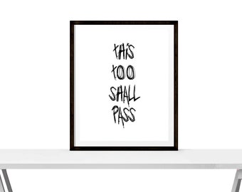 This too shall pass - Quote - Instant Download