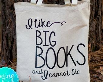 I like BIG BOOKS and I cannot lie canvas bag