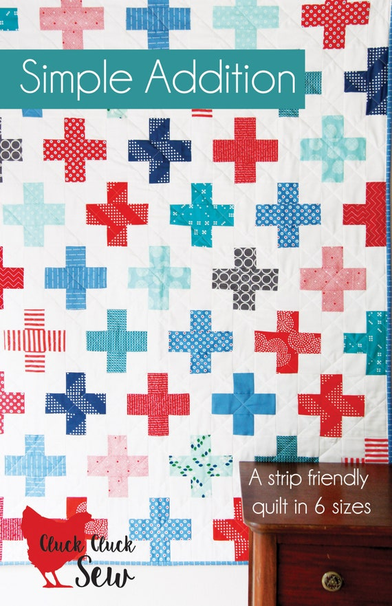 Simple Addition Quilt Pattern By Cluck, Cluck, sew