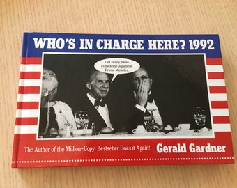 Who's in Charge Here? 1992 Political Photo Caption Book: Gerald Gardner - Political Satire with Photos & Comments- ISBN 0-517-08240-3