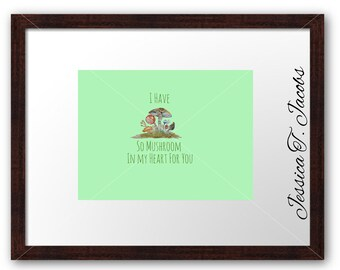 Watercolor Mushrooms Digital Download Print Your Own I Have So Mushroom In My Heart For You