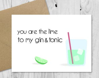 Gin Card • Funny Love Card • You are the lime to my gin and tonic • Gin & Tonic Card • Funny Boyfriend Card • Birthday Card • Anniversary
