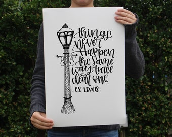 Art Print - Narnia Quote  - Things Never Happen the Same way Twice Dear One. C.S. Lewis - Prince Caspian