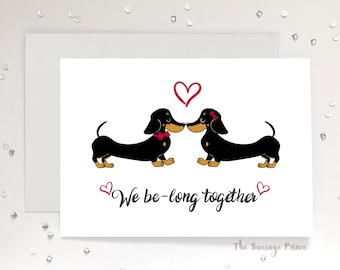 We Belong Together Dachshund Dog Greeting Card, A5 Valentines, Anniversary