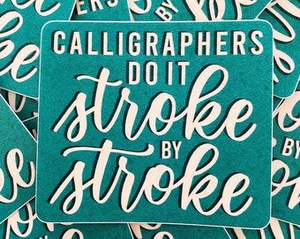 Calligraphers Do it Stroke by Stroke Sticker