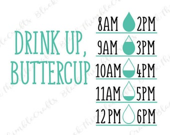 Drink Up, Buttercup SVG Drink Your Water SVG Water bottle Decal Water Bottle SVG Gym svg water tracker svg Cut File Workout Digital Download