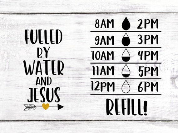 Fueled By Water And Jesus Svg Drink Your Water Svg Water Etsy