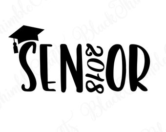 senior svg, senior 2018 svg, graduation svg, college graduation svg, high school graduation svg, class of 2018 svg, senior class svg