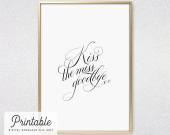 graphic regarding Kiss the Miss Goodbye Printable titled Kiss the pass up Etsy