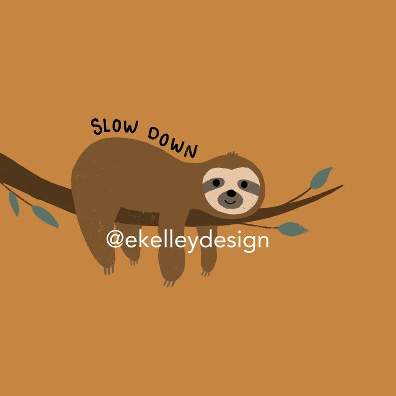 Physical Print Slow Down Sloth
