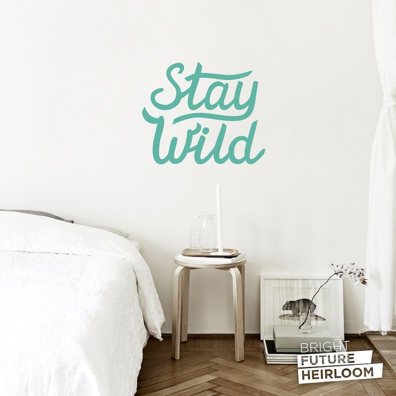 Stay Wild  Hand Drawn Type High-quality easy to apply vinyl image 0