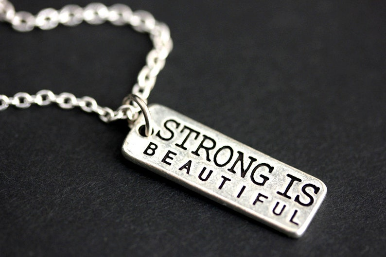 Strong Is Beautiful Necklace. Strength Necklace. Encouragement image 0