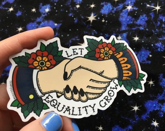Let Equality Grow, Activism High Quality Vinyl Sticker