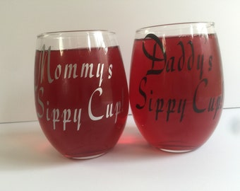 Mommy's Sippy Cup/ Daddy's Sippy Cup / Wine glass/ Drinking glass/ Coffee/Tea/ Juice