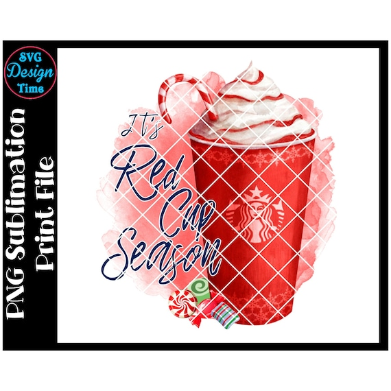 It S Red Cup Season Printable Sublimation Starbucks Peppermint Mocha Latte Digital File Christmas Png Print And Cut Christmas Design