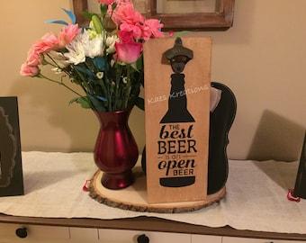 BEER OPENER/ The best beer is an open beer/ beer opener wood sign/ man cave sign/ Father's Day wood sign