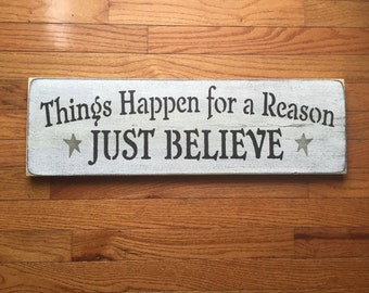 Things happen for a reason.. Just believe