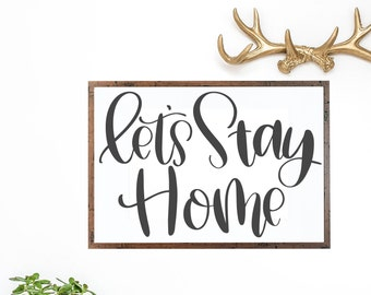 Let's Stay Home - Hand Lettered SVG