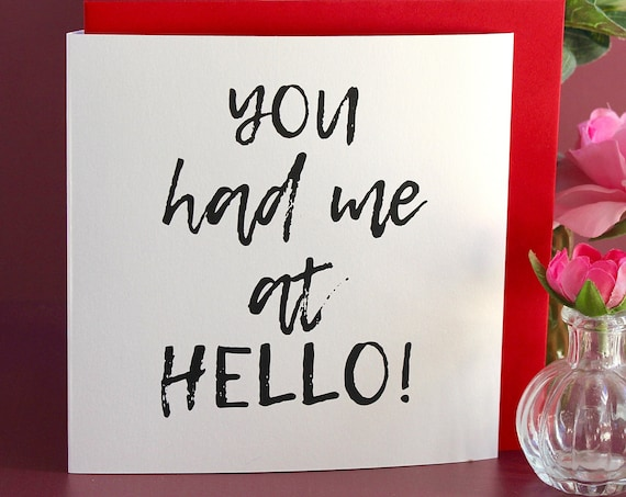 Valentine Card, I love you card, Funny love Anniversary card, Rude Marriage Card, card for couples, You had me at Hello