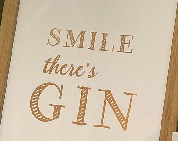 Smile There's Gin Print, Gin Print, Foiled Print, Rose Gold