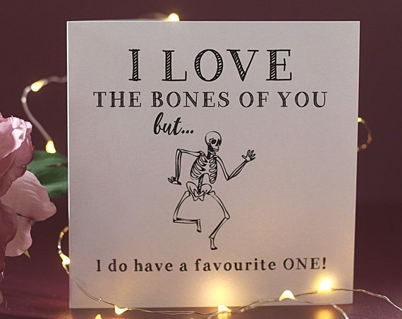 I love the bones of you, Birthday cards for men, greeting cards, custom cards, rude cards, funny cards for lovers, husband cards, valentine