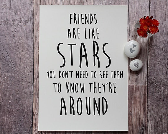 Friends are like stars - home wall art - bedroom quotes - wall art - home decor print - unframed print - quote print