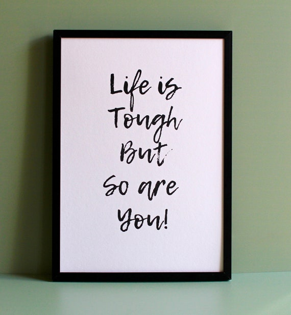 Going to University Gift, off to college, Student Life and motivational print, Life is tough inspirational print