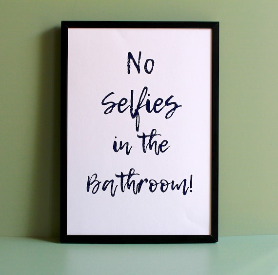 Going to University Gift, Teenager gift, Student Life selfie print, No selfies in the bathroom