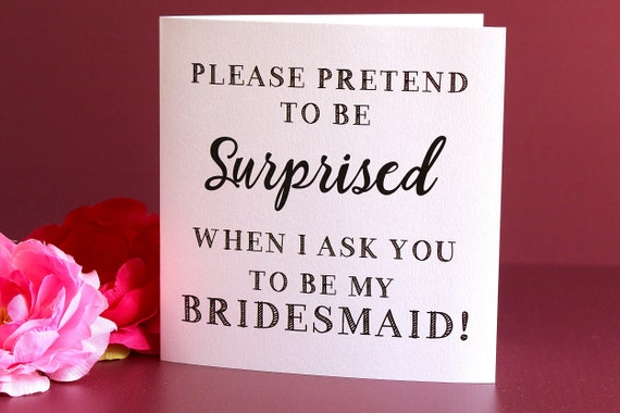 Will you be my Bridesmaid Card, Wedding card, Funny Bridesmaid Proposal, pretend to be surprised