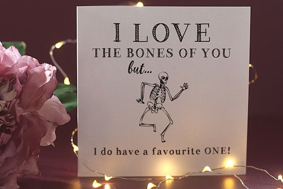 I love you card, love the bones of you, funny birthday card, valentines, christmas, anniversary, rude greeting cards, naughty birthday card