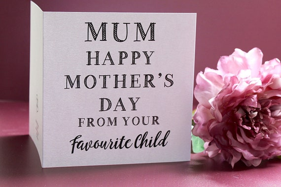 Mother's day card, Happy mother's day, from your favourite child, funny mum cards, rude cards