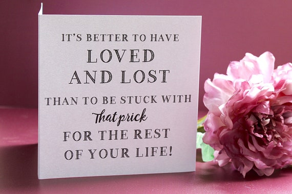 Divorce Card,, break up card , divorce, relationship cards, funny and rude cards, cards for her, best friend cards
