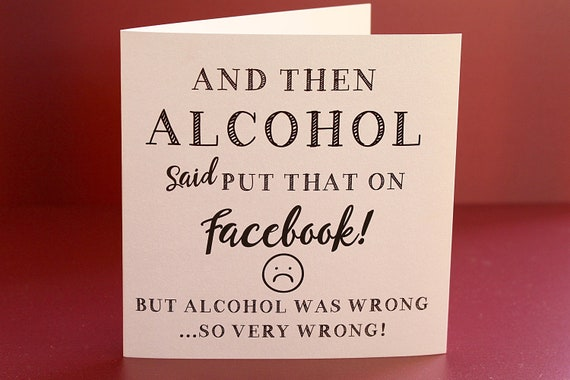 Best Friend Cards, Rude cards, funny cards, innapropriate cards, Cards about alcohol. Facebook Greeting Card