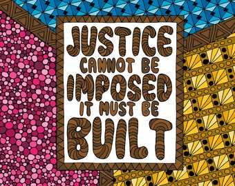 Justice Cannot Be Imposed - An Instant Download Adult Coloring Page for Social Justice Activists