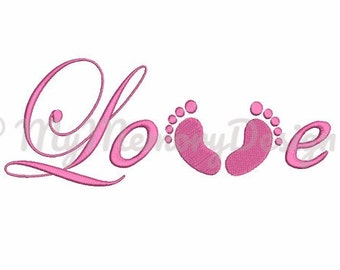 Baby embroidery design with love saying and baby feet full stitch design - Machine embroidery digital embroidery file - 4x4 5x7 6x10 size