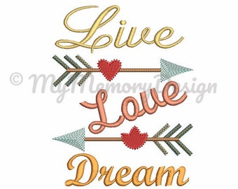 Arrow machine embroidery design - Live Love Dream Embroidery - Embroidery sayings design - INSTANT DOWNLOAD - 4X4 5X7 6X10 SIZE