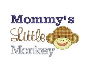Monkey Applique , Embroidery Saying , Baby Embroidery Design , Mommy's Little Monkey Embroidery Design ,  4x4 5x7 size , PES ,DST , EXP ...