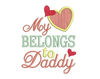 My belongs to Daddy Embroidery , Valentine Embroidery design , Heart embroidery - Heart applique - Love design -5x7 size , instant download