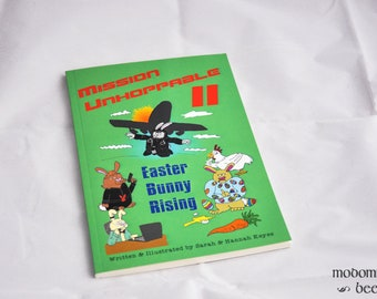 Mission Unhoppable II: Easter Bunny Rising, Written & Illustrated by Sarah and Hannah Keyes, Self Published Humor Book