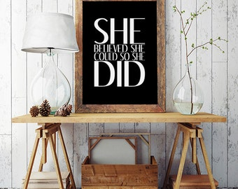 She believed she could so she did, Inspirational poster, Printable poster, Instant download, Motivational poster,  Gift for her