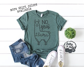 a09238519 Cute Llama Shirt, No Prob Llama T-Shirt, Funny Llama Shirt, Funny Graphic Tees  for Women, Farm Girl Shirt, Cute Boho Shirts, Gifts for Her