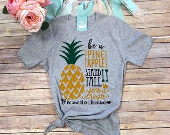c7b42b8d6de7 Be a Pineapple Shirt, Cute Pineapple Tee, Stand Tall Wear a Crown and Be  Sweet on the Inside, Summer Shirt, IVF Shirt,Graphic Tees for Women