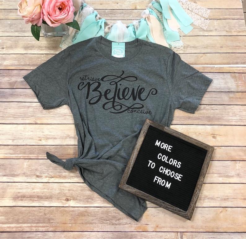 Egg Retrieval Day Shirt, Retrieve Believe Conceive Shirt, Cute IVF Shirt,  IVF Gifts for Her, ivf tee, ivf socks,fet shirt,Transfer Day Shirt
